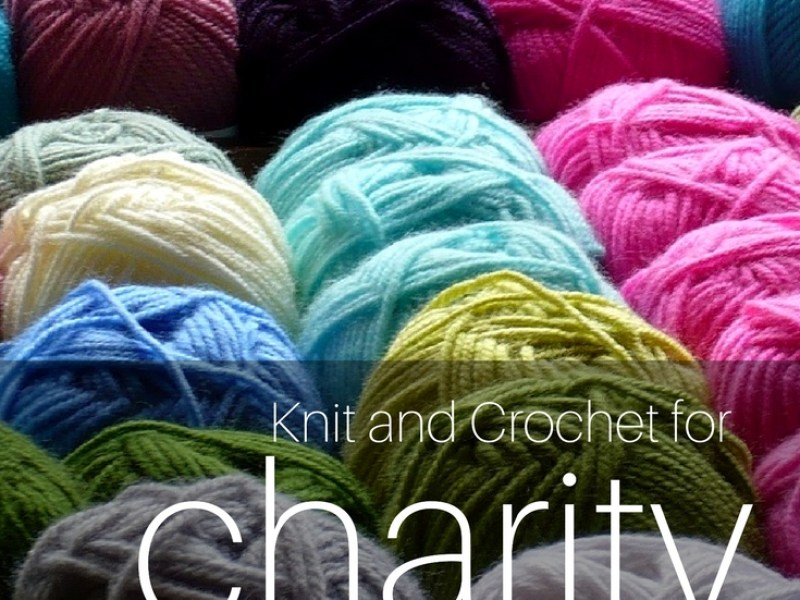 Make Something Amazing 14 Ways To Crochet Or Knit For Charity