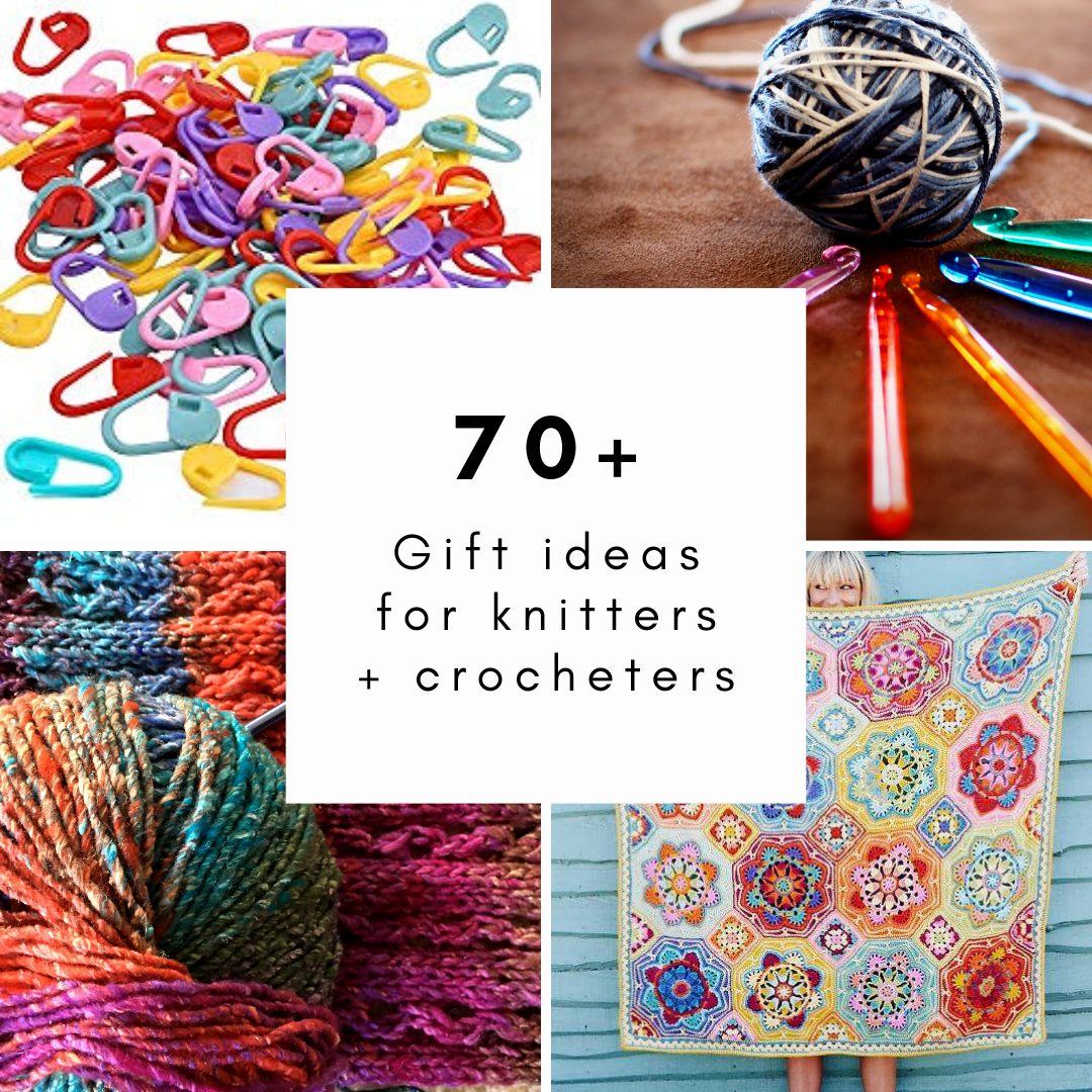70+ gifts for knitters and crocheters