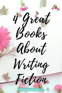 4 Great Books About Writing Fiction