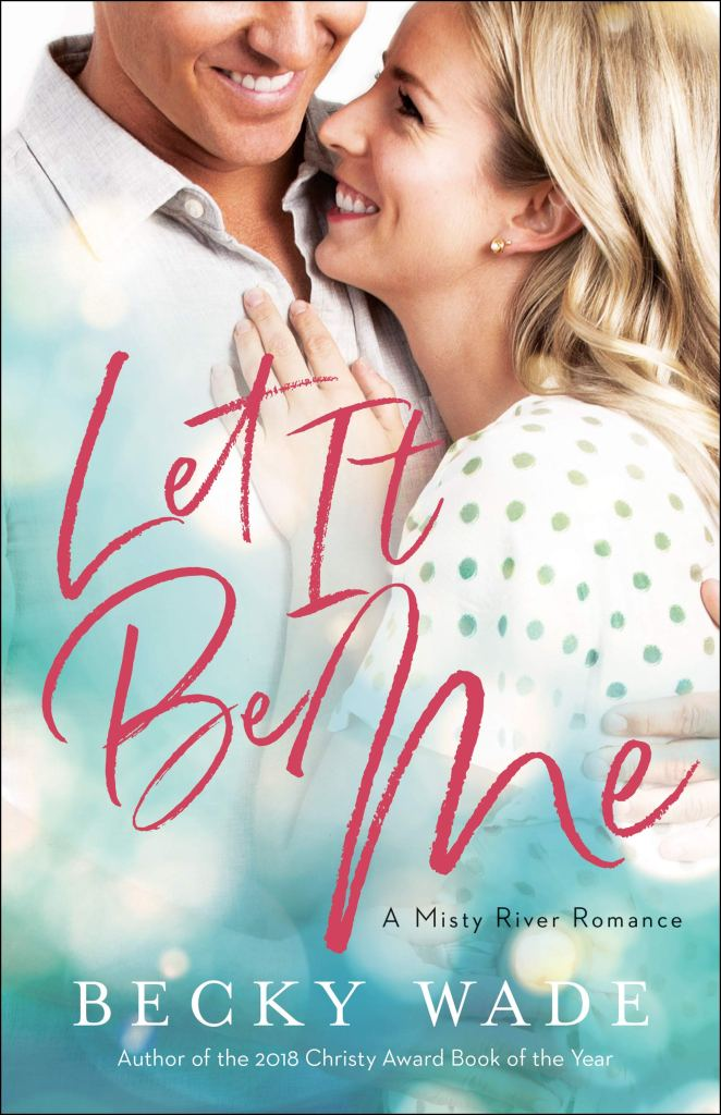 Let It Be Me by Becky Wade