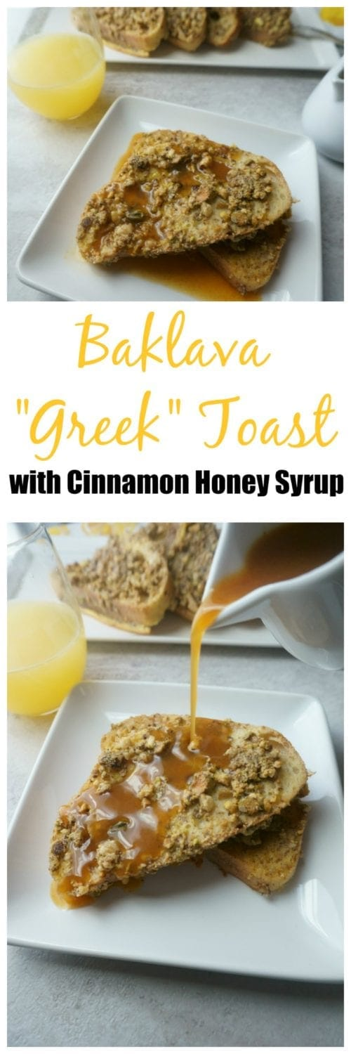 Baklava Greek Toast with Cinnamon Honey Syrup: Forget French Toast and try this Greek Toast, inspired by traditional Greek Baklava. This dish captures all the loved flavors of baklava--butter, honey, cinnamon, walnuts, and pistachios, with easier preparation and quite a few less calories.