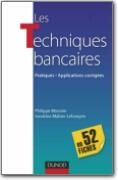 Les Techniques Bancaires en 52 Fiches