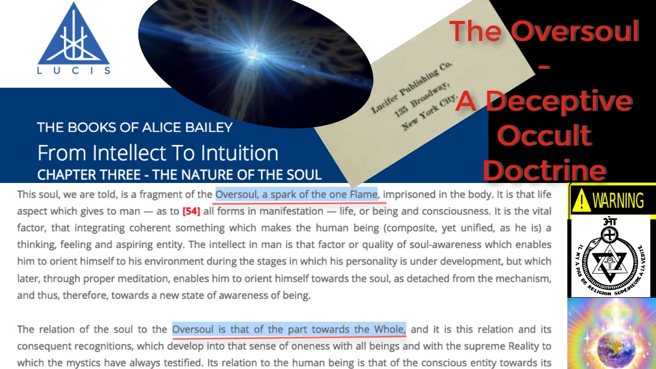 The Oversoul – A Deceptive Occult Doctrine | aminutetomidnite