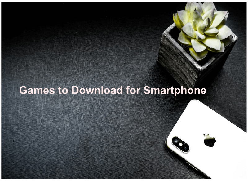Games to Download for Smartphone