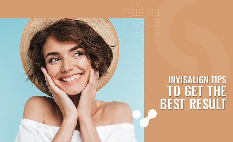 Invisalign Tips To Get The Best Result with all Features Explained