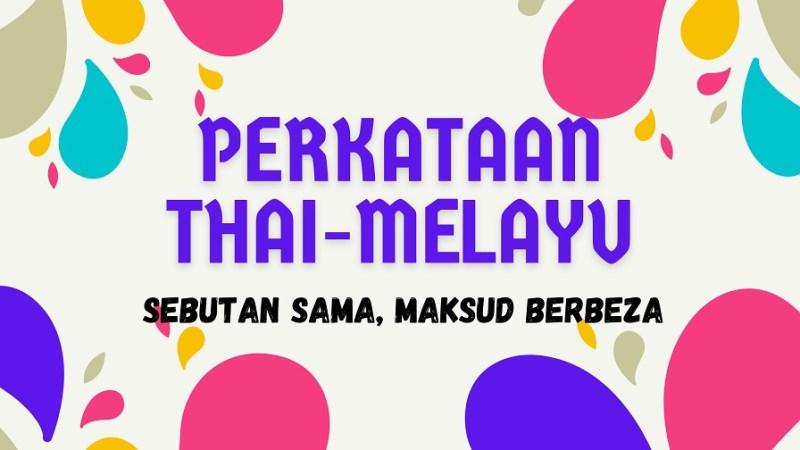 belajar Thai Melayu - Sebutan Sama, Maksud Berbeza