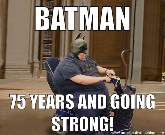 Awesome Batman 75 Years Old Meme Amish Baby Machine Pop Culture