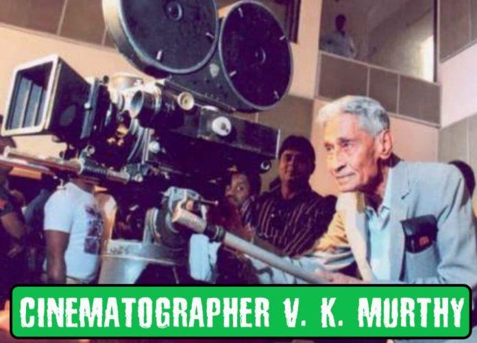 cinematographer v k murthy biography