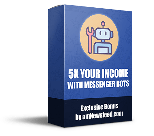 5x your income with messenger bots bonus
