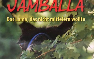 Jamballa, das Lama, das nicht mitfeiern wollte von Monika Köpcke