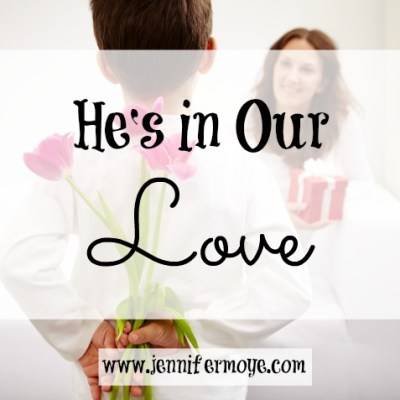He's in Our Love