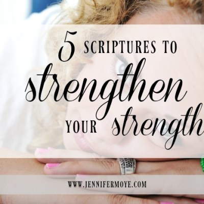 5 Scriptures to Strengthen Your Strength