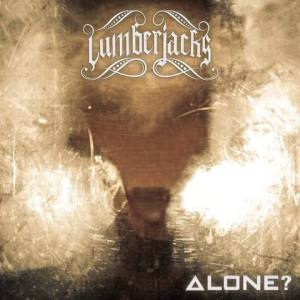 LUMBERJACKS – Alone?