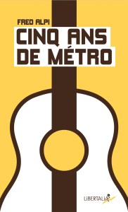 fred alpi 5 ans de métro