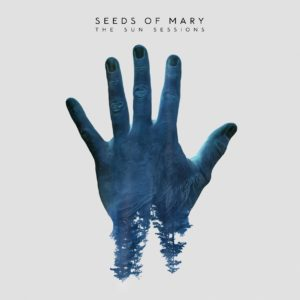 SEEDS OF MARY - The Sun Sessions (EP)