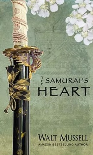 The Samurai's Heart by Walt Mussell – Review