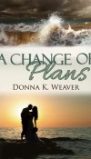 Change of Plans by Donna K. Weaver – Review