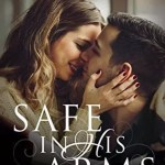 Safe in His Arms Melanie D. Snitker Review