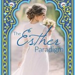 The Esther Paradigm by Sarah Monzon