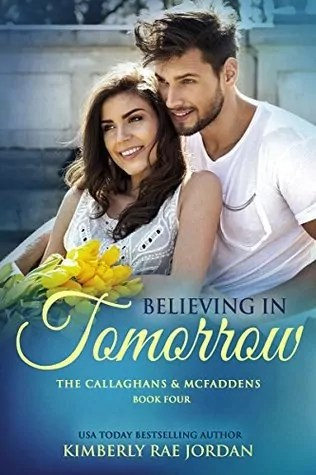Believing in Tomorrow: A Christian Romance (The Callaghans & McFaddens Book 4)