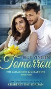 Believing In Tomorrow – by Kimberly Rae Jordan