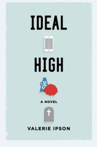 Ideal High by Valerie Ipson – Review