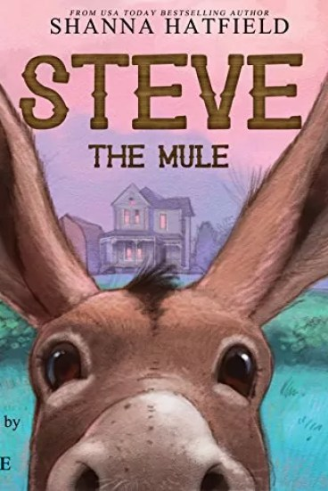 Steve the Mule by Shanna Hatfield – New Release