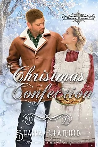 The Christmas Confection: (A Sweet Victorian Holiday Romance) (Hardman Holidays Book 6)