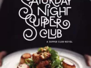 Saturday Night Supper Club by Carla Laureano – Review/Guest Post/Giveaway
