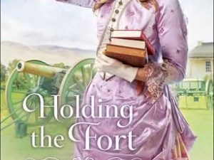 Holding the Fort by Regina Jennings – Review