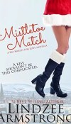 Mistletoe Match by Lindzee Armstrong – Sale