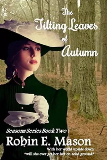 The Tilting Leaves of Autumn by Robin E. Mason – Blog Tour and Giveaway