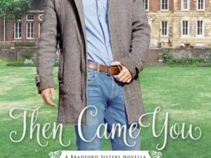Then Came You by Becky Wade – Review