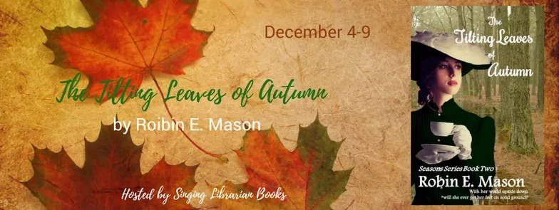 The Tilting Leaves of Autumn by Robin E. Mason - Blog Tour and Giveaway