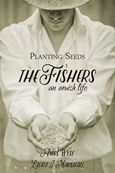 Planting Seeds: The Fishers by Laura J. Marshall and Amos Wyse – Review