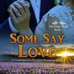 Some Say Love by Staci Stallings