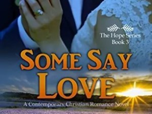 Some Say Love by Staci Stallings – New Release