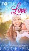 Focus on Love by Candee Fick – Review, Guest Post, Giveaway