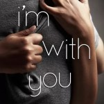 I'm With You by Taylor Dean