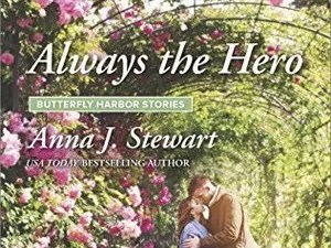 Always the Hero by Anna J. Stewart – Review, Excerpt, Giveaway
