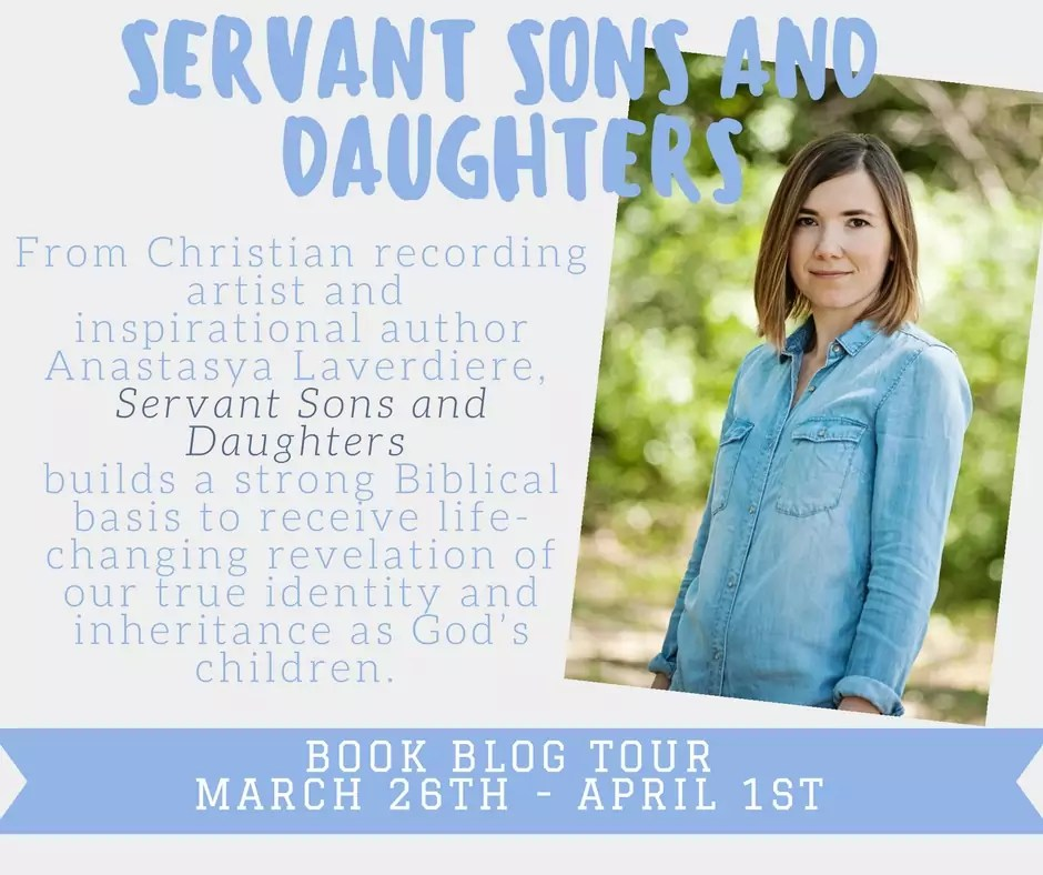 Servant Sons and Daughters by Anastasya Laverdiere - Review