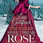 Sweet Briar Rose by Lena Goldfinch