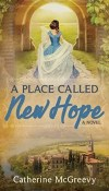 A Place Called New Hope by Catherine McGreevy – Review