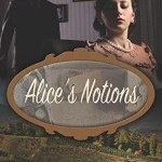 Alice's Notions by Tamera Lynn Kraft