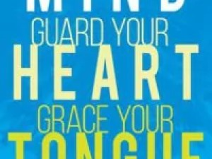 Guide your Mind, Guard your Heart, Grace your Tongue by Carol Burton McLeod – Review