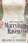 Marrying Raven - Melanie D. Snitker