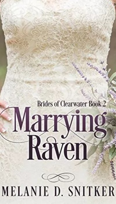 Marrying Raven by Melanie D. Snitker – Review