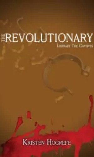 The Revolutionary by Kristen J. Hogrefe – Review