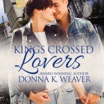 Kings Crossed Lovers by Donna K Weaver