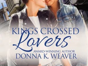 Kings Crossed Lovers by Donna K. Weaver – Book Review, Preview
